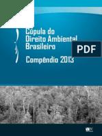 Cupula Do Direito Ambiental Brasileiro - Compendio 2013 v1