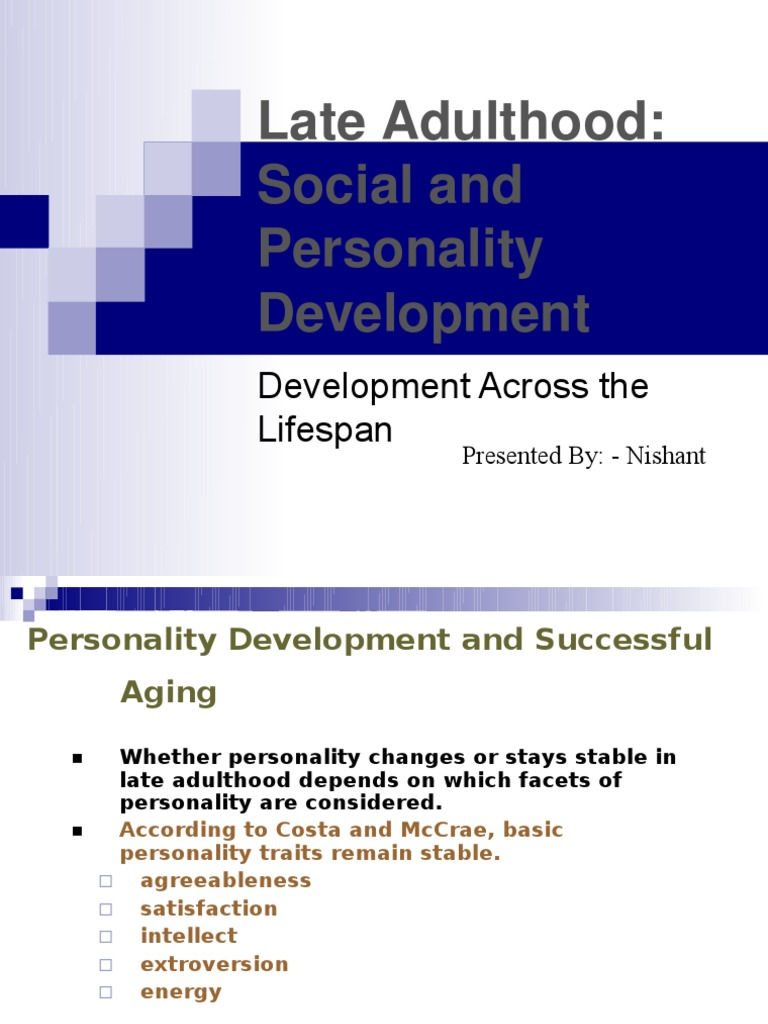 personality traits in adulthood Adolescence and young adulthood are characterized by important changes in personality, changes toward a more stable identity, and the establishment of intimate relationships we examined the.
