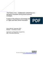 A study of the influence and strategic development of 'Open and Peer Driven Innovation'. 'The Power of Us' - Collaborative networking as a disruptive innovation driving future business strategies.