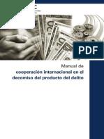 Manual de Cooperación Internacional en el Decomiso del Producto del Delito