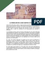 La RebelioLA REBELION DE JUAN SANTOS ATAHUALPAn de Juan Santos Atahualpa