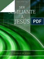 WHITE, Elena G.  - Ser semejante a Jesús, 2004.pdf