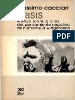 Cacciari, M. - Kirisis. Ensayo Sobre La Crisis Del Pensamiento Negativo de Nietzsche a Wittgenstein. Siglo XXI Ed.