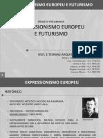 Movimento Expressionismo Europeu e Futurismo