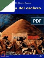 La Saga Del Esclavo - Adolfo Caceres Romero