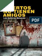 Los Muertos No Tienen Amigos - Luis Gutierrez Maluenda