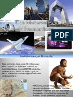 Los Materiales y La Humanidad