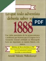 WALLENKAMPF, Arnold Valentin Lo que todo adventista debería saber sobre 1888.pdf