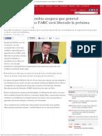 Presidente de Colombia Asegura Que General Secuestrado Por Las FARC Será Liberad