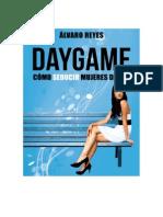 DAYGAME - Como Seducir Mujeres de Dia - Alvaro Reyes.pdf