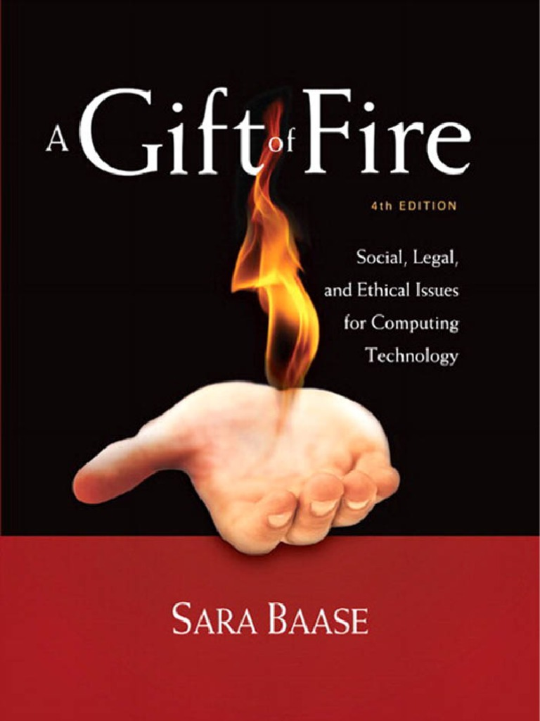 A Gift Of Fire  Social, Legal, And Ethical Issues Forputing Technology   4e  Sara Baase  2012  Mobile App  Mobile Phones