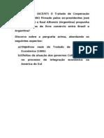 Questão 43 – (ACE - 97) O Tratado de Cooperação Econômica (1986)