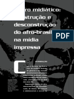 Negro Midiático Construção e Desconstrução Do Afro-brasileiro Na Mídia. REVISTA USP, São Paulo, n.69, p. 80-91, 2006