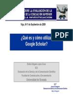 Delgado Lopez Cozar Emilio Que Es y Como Usar Google Scholar