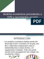 Modelos Económicos Precedentes a 1970 y Movimientos Sociales