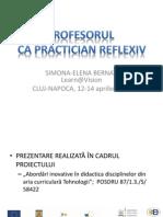 Profesorul ca practician reflexiv Simona Bernat.pptx