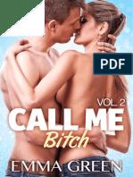 Call Me Bitch - Volume 2 - Green, Emma