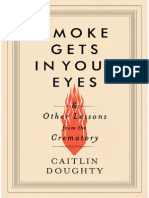 Smoke Gets in Your Eyes and Other Lessons From the Crematory by Caitlin Doughty