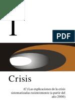 Las explicaciones de la crisis sistematizadas recientemente (a partir del año 2000)