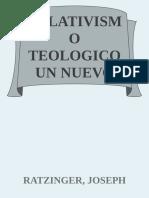 Relativismo Teologico Un Nuevo - Ratzinger, Joseph