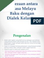 Perbezaan Antara Bahasa Melayu Baku Dengan Dialek Kelantan