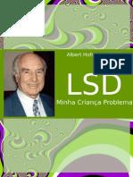 Albert Hofmann - LSD - Minha Crianca Problema