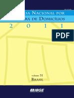 Trabalho e Rendimento Pesquisa Nacional Por Amostra de Domicilios Anual 2011 Volume Brasil Pnad Brasil 2011