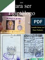 Para ser Egiptologo - Antiguo Egipto