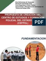 PROPUESTA DE CREACION DEL CENTRO DE ESTUDIOS Y FORMACION POLICIAL CEFPOL.ppt