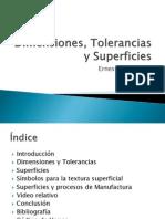 Dimensiones, Tolerancias y Superficies