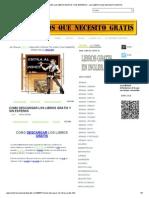 COMO DESCARGAR LOS LIBROS GRATIS Y SIN ESPERAS ~ LOS LIBROS QUE NECESITO GRATIS