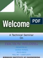 TECHNICAL SEMINAR ON Friction Welding - Sourav Mondal