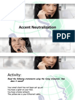 (4) Accent Neutralization