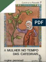 Regine Pernoud - A Mulher no tempo das catedrais