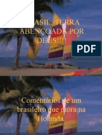 Brasil Terra Abencoada Por Deus!!!!