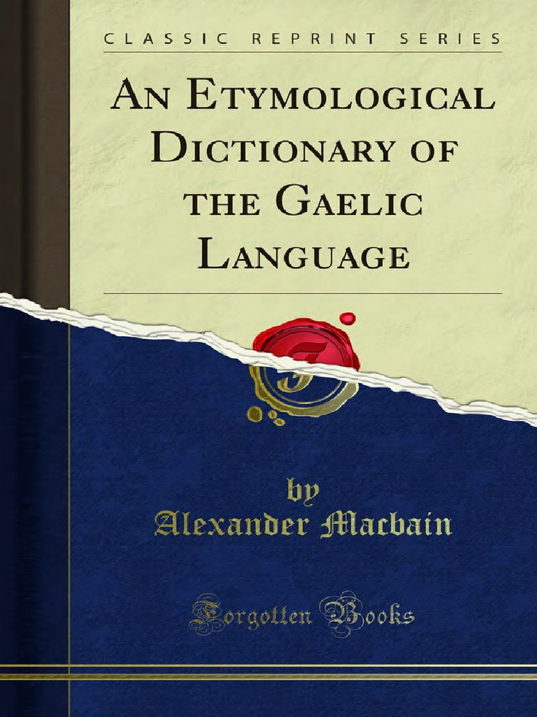 An Etymological Dictionary of the Gaelic Language | Celtic Britons |  Linguistics