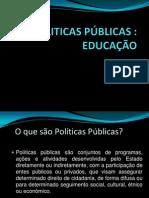 Educação Politicas Públicas Slide