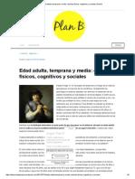 Edad Adulta, Temprana y Media_ Cambios Físicos, Cognitivos y Sociales _ Plan B