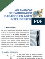 Sistemas Avanzados de Fabricación Basados en Agentes Inteligentes