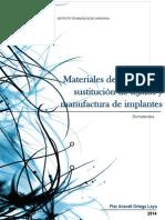 Materiales de reemplazo,  sustitución de tejidos y manufactura de implantes