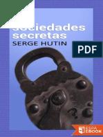 Las Sociedades Secretas - Serge Hutin