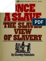Once a slave; the slave's view of slavery, By Stanley Feldstein