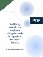 Analisis y Estudio Del REgimen Obligatorio de La Seguridad Social en MExico