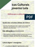 Políticas Culturais No Governo Lula - Cap Cultura Digital
