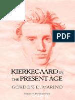 Gordon Daniel Marino - Kierkegaard in the Present Age - Marquette Univ Pr