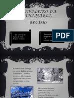 ocavaleirodadinamarca-resumo-140116183808-phpapp02.pptx