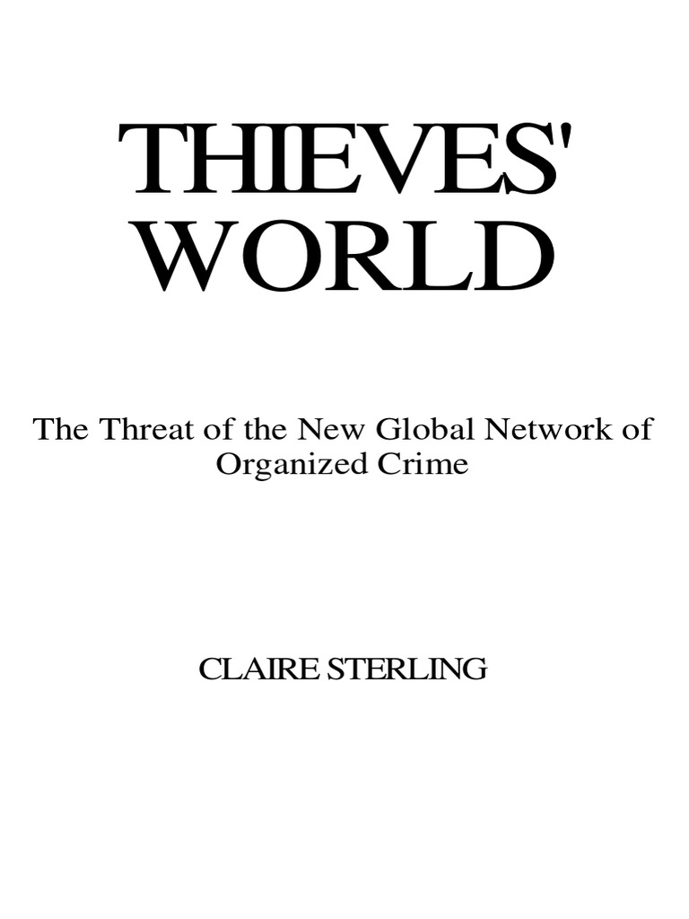 a report on thieves world by claire sterling The hardcover of the thieves' world: the threat of the new global network of organized crime by claire sterling at barnes & noble free shipping on $25.