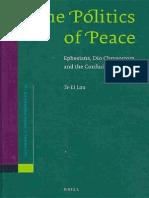(Supplements to Novum Testamentum 133) Te-Li Lau-The Politics of Peace_ Ephesians, Dio Chrysostom, and the Confucian Four Books-Brill (2009).pdf