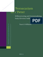 Travis B. Williams Persecution in 1 Peter Differentiating and Contextualizing Early Christian Suffering 2012.pdf