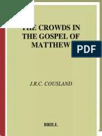 J. R. C. Cousland The Crowds in the Gospel of Matthew Supplements to Novum Testamentum Supplements to Novum Testamentum 2001.pdf